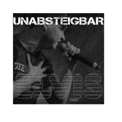 CD Elvis 'Unabsteigbar'